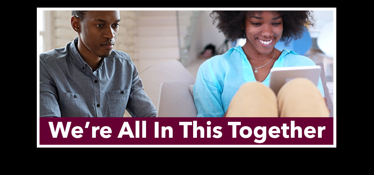 link to Provost's IMPORTANT INFORMATION pages, We're All In This Together'